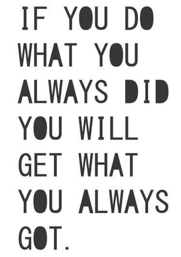 If-You-Always-Do-What-You-Always-Did