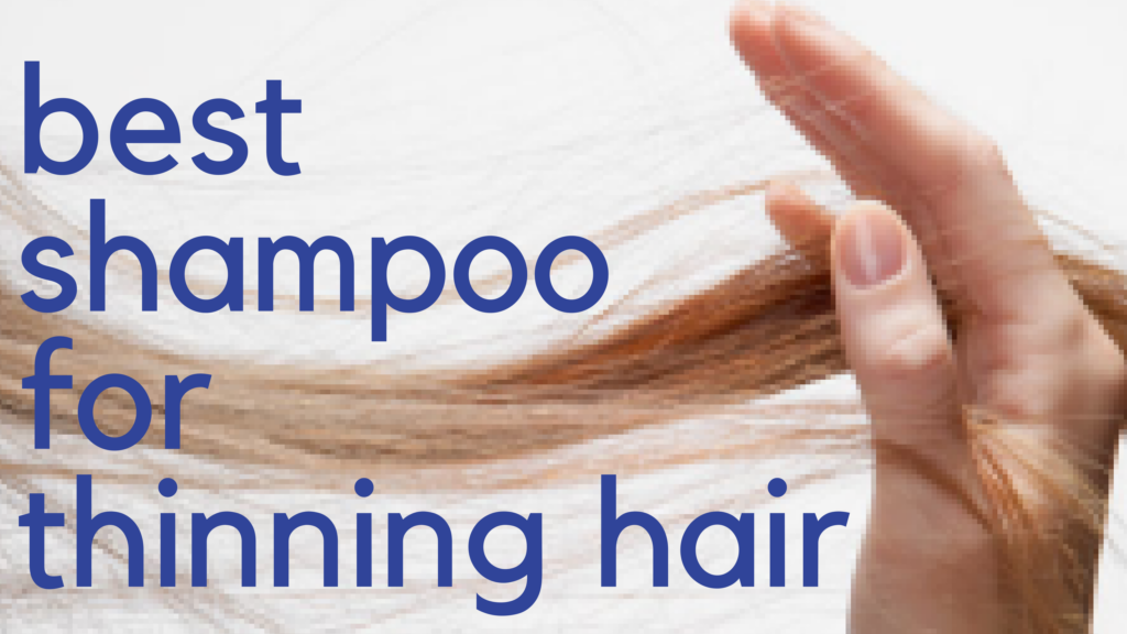 3 Best Shampoos For Thinning Hair Get Good Head