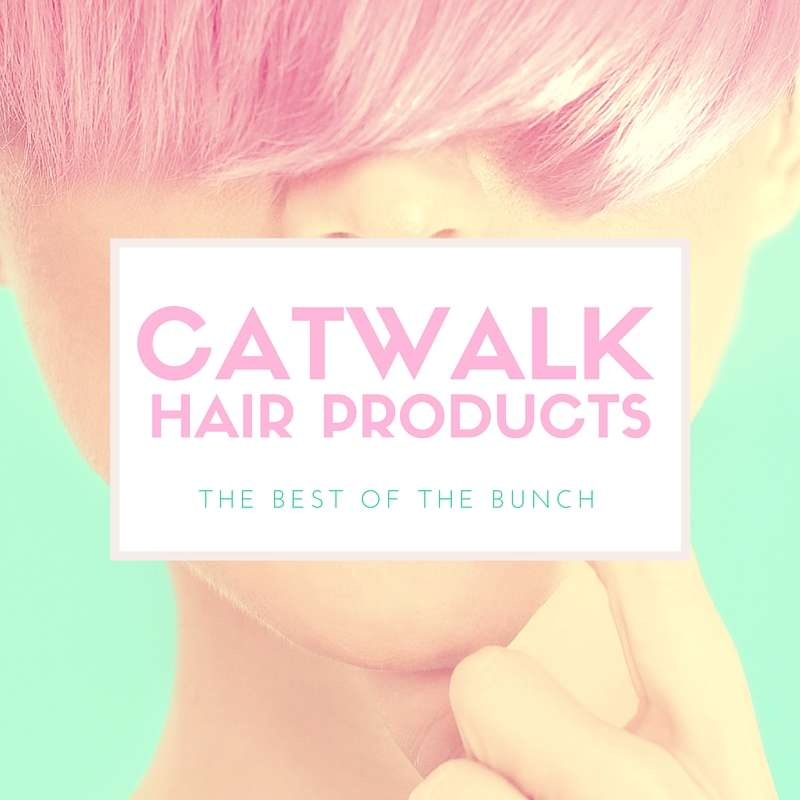 Best Catwalk Hair Products