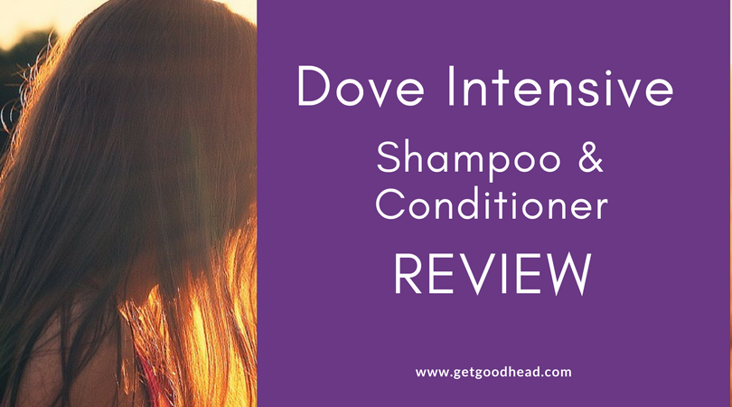 Dove Intensive Repair Shampoo and Conditioner Review - Get Good Head