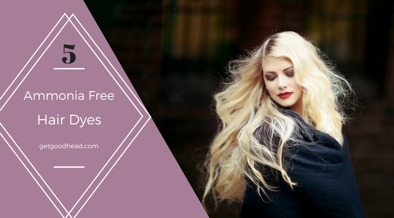 Ammonia Free Hair Dye (The Definitive List) - Get Good Head