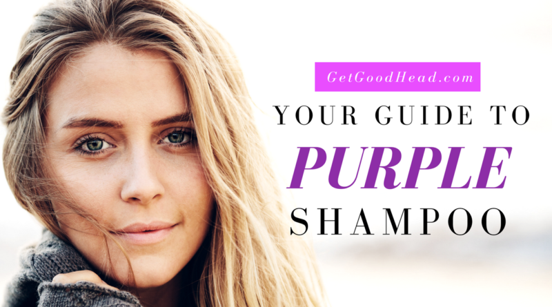 Purple Shampoo (Every Question - ANSWERED!) | Get Good Head