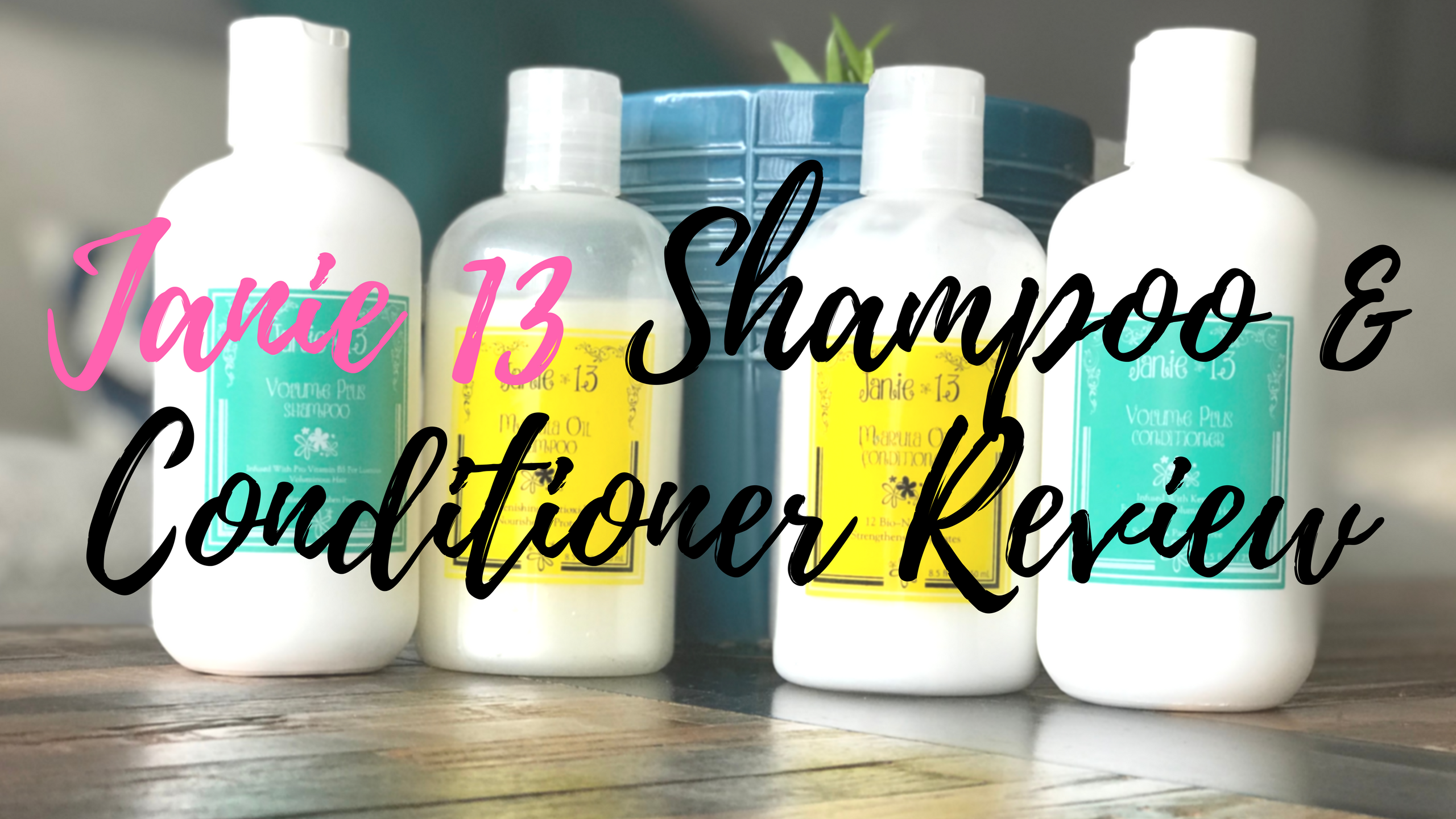 Janie 13 Shampoo And Conditioner Review Get Good Head