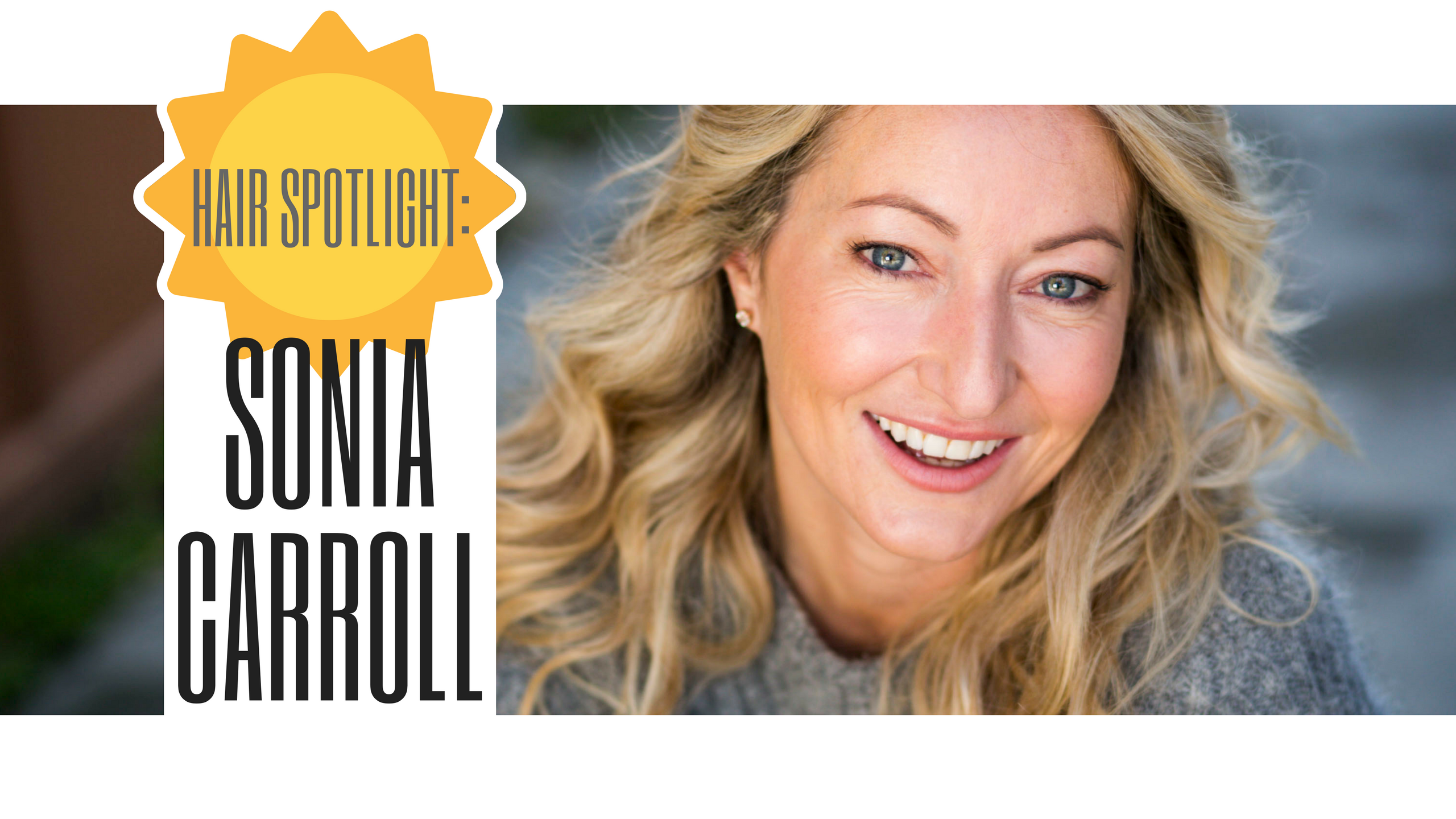 Hair Spotlight Sonia Carroll
